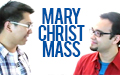 Mary Christ Mass
