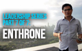 Leadership Series Part 7 of 7: Enthrone